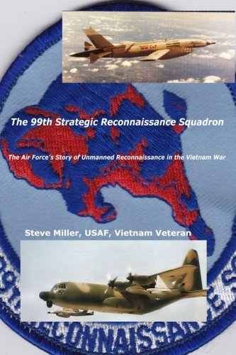 - The 99th Strategic Reconnaissance Squadron: The Air Force's Story of Unmanned Reconnaissance in the Vietnam War