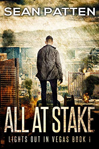 All At Stake - A Post-Apocalyptic EMP Thriller (Lights Out in Vegas Book 1) by [Patten, Sean]