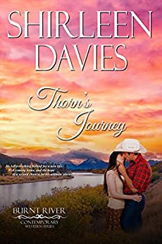 Thorn's Journey (Burnt River Contemporary Western Romance Book 2) by [Davies, Shirleen, River, Burnt]