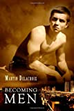 Becoming Men, Martin Delacroix, 1493583581
