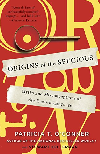 Origins of the Specious: Myths and Misconceptions of the English Language by Random House Trade Paperbacks