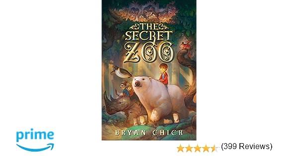 The Secret Zoo: Bryan Chick: 9780061987519: Amazon.com: Books