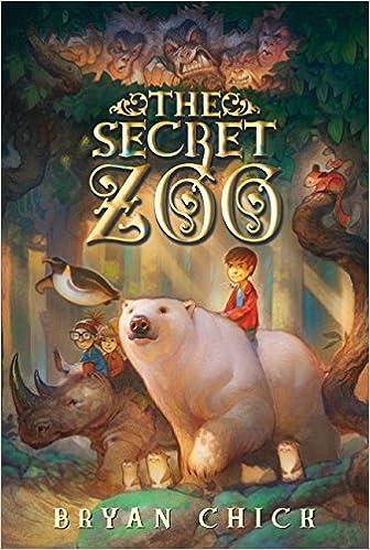 The Secret Zoo: Chick, Bryan: 9780061987519: Amazon.com: Books