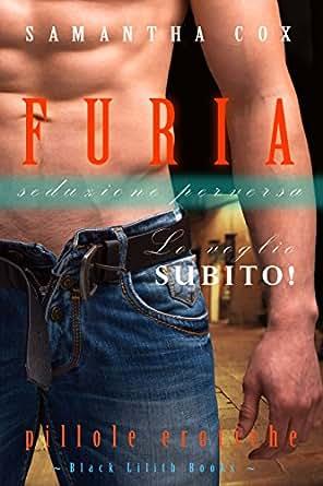 Furia, seduzione perversa (BDSM, menage a trois, iniziazione sessuale