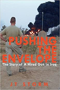 Book Pushing the Envelope: The Story of A Hired Gun in Iraq