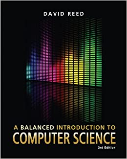 A Balanced Introduction to Computer Science (3rd Edition)