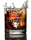 Game of Thrones Inspired Whiskey Glass I Drink and I Know Things Old Fashioned Scotch Whiskey Wine Beer Coffee Glass Novelty Gift (10 Ounce Old Fashioned Whiskey Glass)