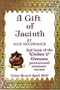 A Gift of Jacinth (Wishes & Dreams Book 2) by [McCormack, Allie]