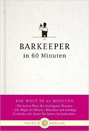 Barkeeper in 60 Minuten (Welt in 60 Minuten): Amazon.de: Gisela ...