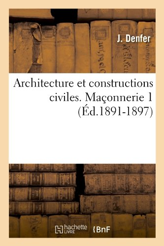 Architecture Et Constructions Civiles. Maconnerie 1 (Savoirs Et Traditions) (French Edition)