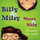 Billy and Milly, Short and Silly, Eve B. Feldman, 0399246517