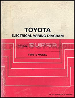 1986.5 Toyota Supra Wiring Diagram Manual Original: Toyota: Amazon.com:  BooksAmazon.com