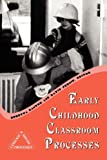 Early Childhood Classroom Processes 9781572734623