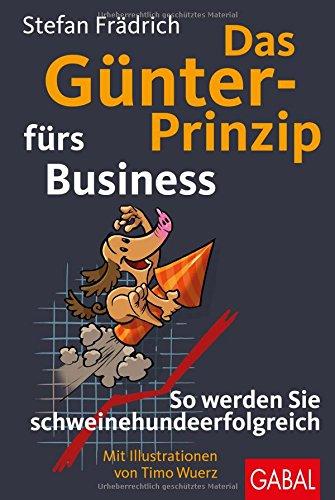Das Günter Prinzip Fürs Business  So Werden Sie Schweinehundeerfolgreich  Günter Der Innere Schweinehund