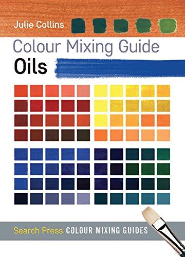 Colour Mixing Guide: Oils (Colour Mixing Guides) (Collins Color)
