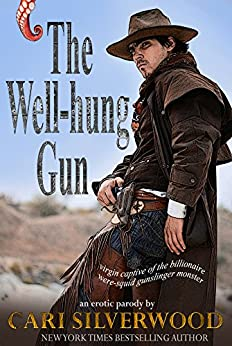 The Well-hung Gun: virgin captive of the billionaire were-squid gunslinger monster (The Squirm Files Book 3) by [Silverwood, Cari]