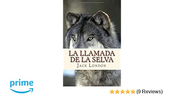 Amazon.com: La llamada de la selva (Spanish Edition) (9781533577245): Jack London, Andre: Books