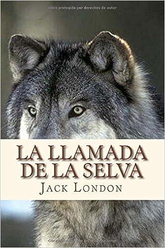 La llamada de la selva (Spanish Edition) (Spanish)