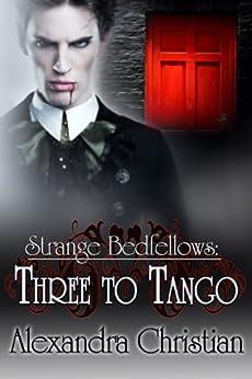 Strange Bedfellows: Three to Tango by [Christian, Alexandra]