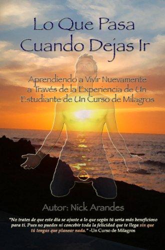 Lo Que Pasa Cuando Dejas Ir (Spanish Edition) by [Arandes, Nick]