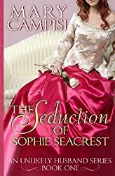 { THE SEDUCTION OF SOPHIE SEACREST: AN UNLIKELY HUSBAND, BOOK 1 } By Campisi, Mary ( Author ) [ Jan - 2014 ] [ Paperback ]