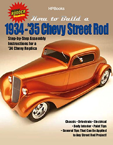 How to Build 1934-'35 Chevy St RodsHP1514: Step-by-Step Assembly Instructions for a 1934 Chevy Replica