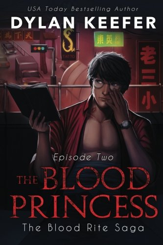 The Blood Princess: Episode Two: A Vampire Dark Fantasy (The Blood Rite Saga: Season One) (Volume 2)