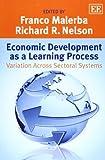 Economic Development As a Learning Process, Franco Malerba, Richard R. Nelson, 1781005400