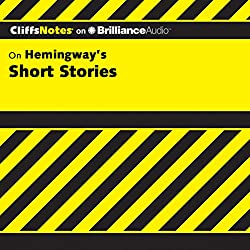 Hemingway's Short Stories: CliffsNotes