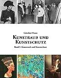 Kunstraub und Kunstschutz, Band II, G&uuml Haase and nther, 3833489758