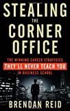 Stealing the Corner Office, Brendan Reid, 1601633203