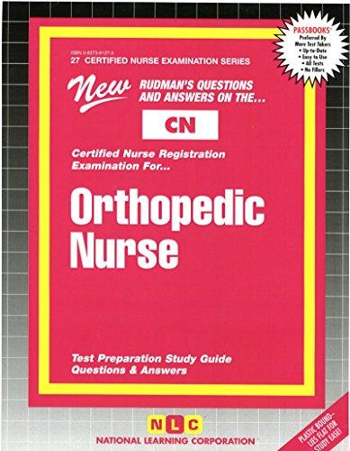 ORTHOPEDIC NURSE (Certified Nurse Examination Series) (Passbooks) (CERTIFIED NURSE EXAMINATION SERIES (CN))