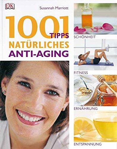 1001 Tipps: Natürliches Anti-Aging