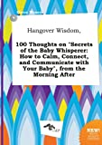 download ebook hangover wisdom, 100 thoughts on secrets of the baby whisperer: how to calm, connect, and communicate with your baby, from the morning after pdf epub