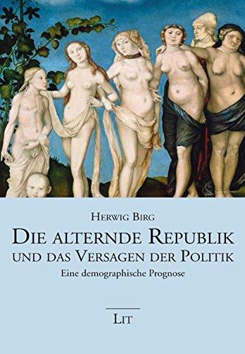 Die alternde Republik und das Versagen der Politik: Eine demografische Prognose