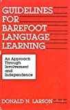 Guidelines for Barefoot Language Learning, Donald N. Larson, 0932311008