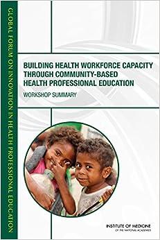 Book Building Health Workforce Capacity Through Community-Based Health Professional Education: Workshop Summary