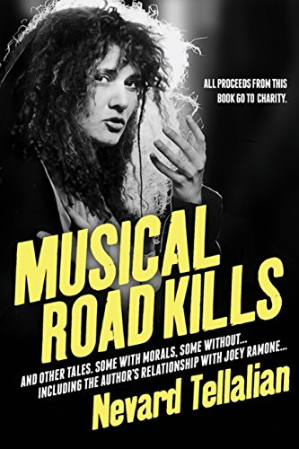 Musical Road Kills: And Other Tales. Some With Morals, Some Without.
