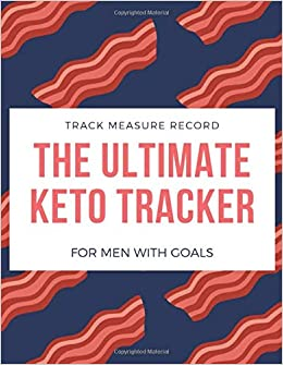 Track Measure Record - The Ultimate Keto Tracker for Men with Goals
