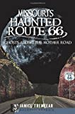 Missouri's Haunted Route 66, Janice Tremeear, 160949041X