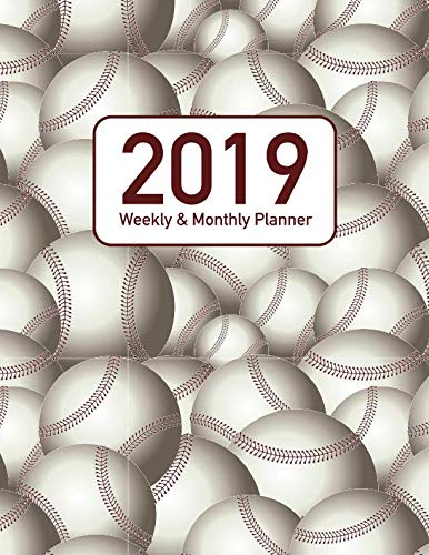 2019 Weekly & Monthly Planner: Baseball Themed Design - 12 Month 53 Week Planner Notebook with Calendar  Full Year from 2019 to 2020