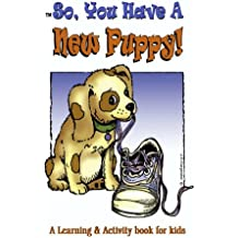 So, You Have A New Puppy! (So, You Have... Book 1)