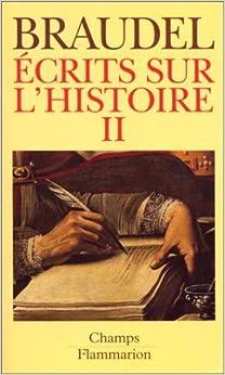 Book Ecrits sur l'histoire by Fernand Braudel (1993-01-07)