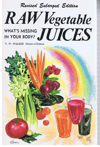 - Raw Vegetable Juices: What's Missing In Your Body?