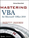 Mastering VBA for Office 2010, Guy Hart-Davis and Richard Mansfield, 0470634006