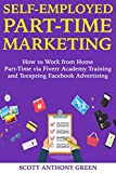 Self-Employed Part-Time Marketing: How to Work from Home Part-Time via Fiverr Academy Training and Teespring Facebook Advertising