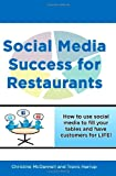 Social Media Success for Restaurants, Travis Harrup and Christine McDannell, 1463554559