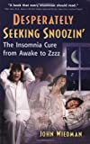 Desperately Seeking Snoozin': The Insomnia Cure from Awake to Zzzzz