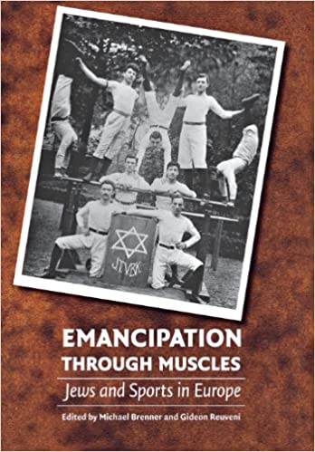 Read online Emancipation through Muscles: Jews and Sports in Europe PDF, azw (Kindle), ePub, doc, mobi