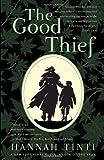 The Good Thief, Hannah Tinti, 0385337469